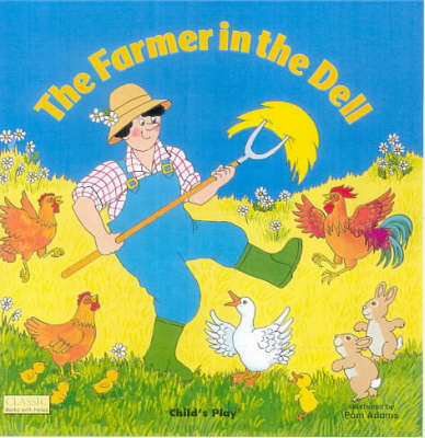 The The Farmer in the Dell by Pam Adams