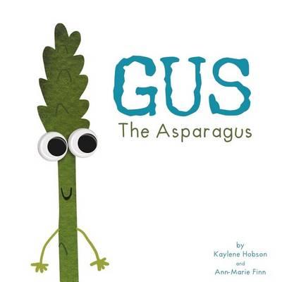 Gus, the Asparagus by Kaylene Hobson