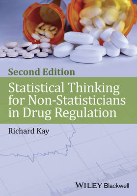 Statistical Thinking for Non-statisticians in Drug Regulation, 2E by Richard Kay