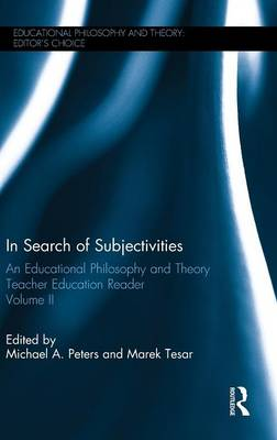 In Search of Subjectivities  Volume II by Michael A. Peters