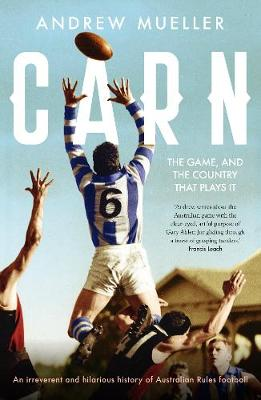 Carn: The Game, and the Country that Plays it book