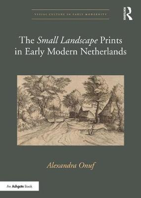 'Small Landscape' Prints in Early Modern Netherlands book