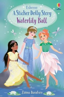 Sticker Dolly Stories: Waterlily Ball [Library Edition] book