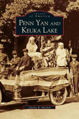 Penn Yan and Keuka Lake (Revised) by Charles R Mitchell