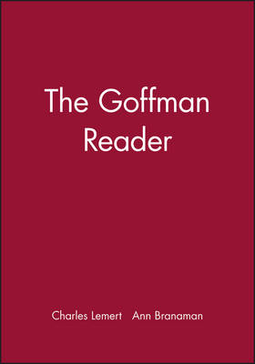 The Goffman Reader by Charles Lemert