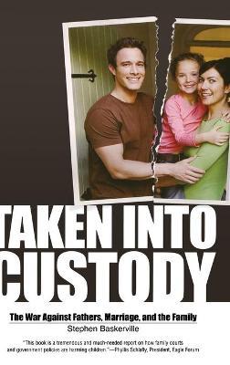 Taken Into Custody by Stephen Baskerville
