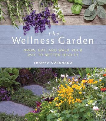 The Wellness Garden by Shawna Coronado