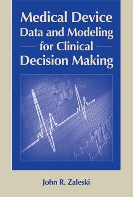 Medical Device Data for Clinical Decision Making by John Zaleski