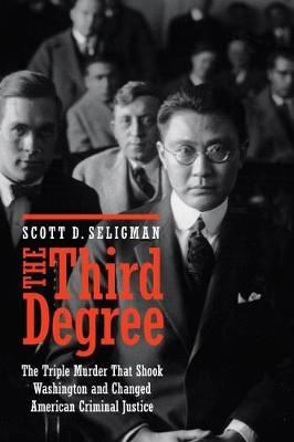 The Third Degree by Scott D. Seligman