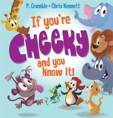 If You're Cheeky and You Know It (with CD) by P. Crumble