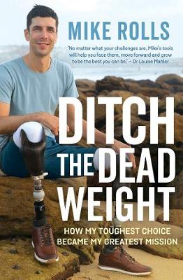 Ditch the Dead Weight: How My Toughest Choice Became My Greatest Mission by Mike Rolls