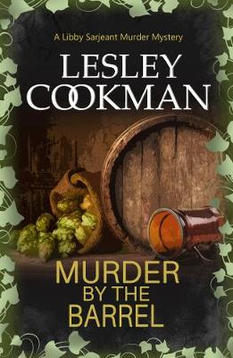 Murder by the Barrel by Lesley Cookman