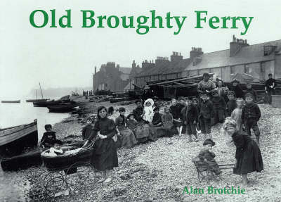 Old Broughty Ferry by Alan Brotchie