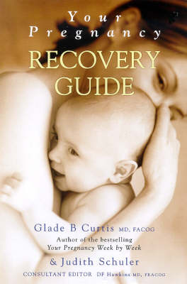Your Pregnancy Recovery Guide by Dr. Glade B. Curtis