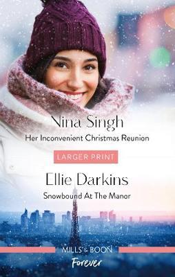 Her Inconvenient Christmas Reunion/Snowbound at the Manor by Ellie Darkins