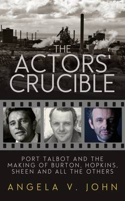 The Actor's Crucible by Prof. Angela V. John