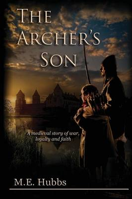 The Archer's Son by Mark E Hubbs
