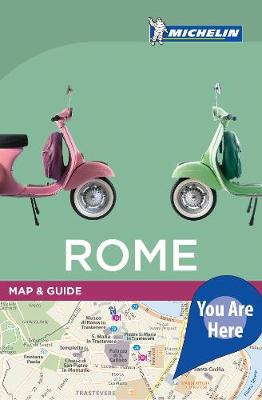 You Are Here Guide Rome by Michelin