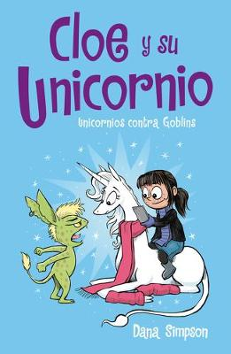 Unicornios contra Goblins / Unicorn vs. Goblins by Dana Simpson