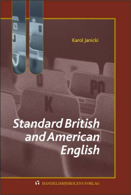 Standard British and American English by Karol Janicki