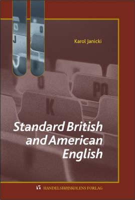 Standard British and American English by Karol Janicki