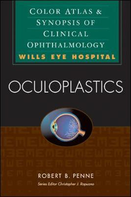 Oculoplastics: Color Atlas & Synopsis of Clinical Ophthalmology (Wills Eye Hospital Series) by Robert Penne