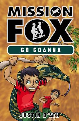 Go Goanna: Mission Fox Book 7 by Justin D'Ath
