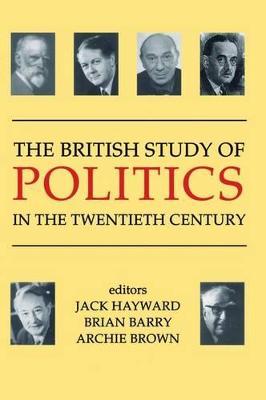 British Study of Politics in the Twentieth Century book