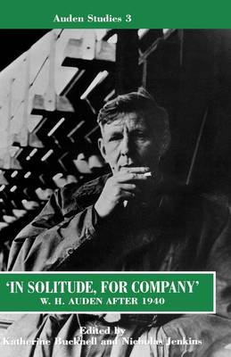 'In Solitude, for Company': W. H. Auden After 1940 book