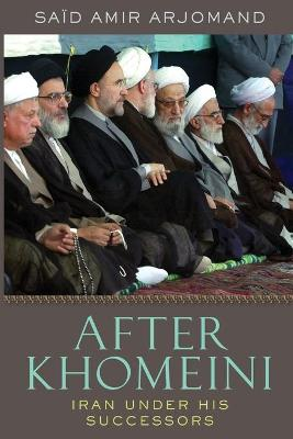 After Khomeini by Said Amir Arjomand