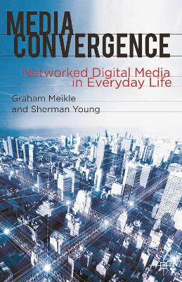 Media Convergence by Sherman Young
