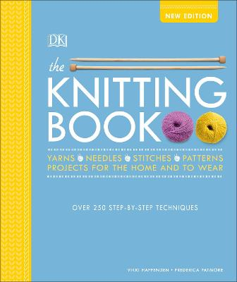 The Knitting Book: Over 250 Step-by-Step Techniques by Vikki Haffenden