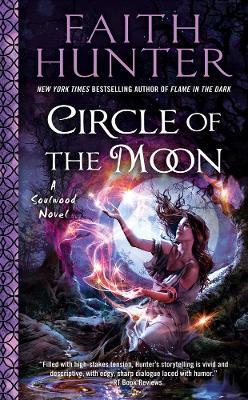 Circle Of The Moon: A Soulwood Novel #4 by Faith Hunter