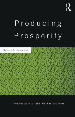 Producing Prosperity by Randall Holcombe