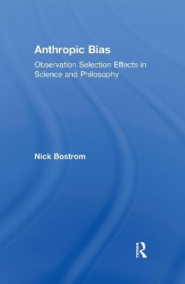 Anthropic Bias by Nick Bostrom