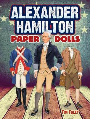 Alexander Hamilton Paper Dolls by Tim Foley