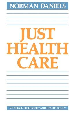 Just Health Care by Norman Daniels