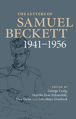 The The Letters of Samuel Beckett: Volume 2, 1941-1956 The Letters of Samuel Beckett: Volume 2, 1941-1956 Volume 2 by Samuel Beckett