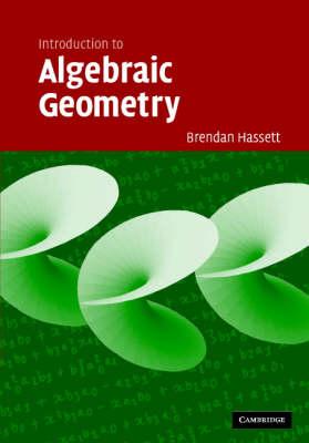 Introduction to Algebraic Geometry by Brendan Hassett