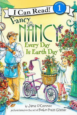 Fancy Nancy Every Day Is Earth Day by Jane O'Connor