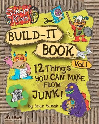 Scrap Kins Build-It Book Volume 1 by Brian Yanish