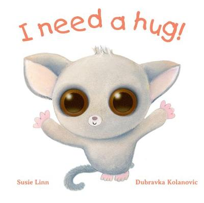 I Need a Hug! by Susie Linn