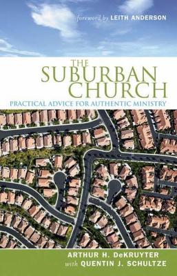 The Suburban Church by Arthur H. DeKruyter