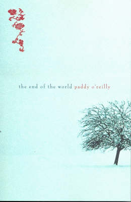 End Of The World by Paddy O'Reilly