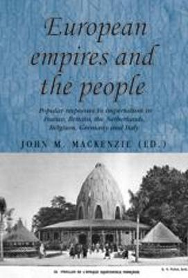 European Empires and the People by John M. MacKenzie