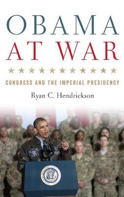 Obama at War by Ryan C. Hendrickson