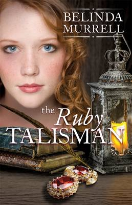 The Ruby Talisman by Belinda Murrell