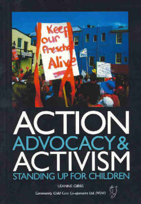 Action, Advocacy and Activism: Standing Up for Children by Leanne Gibbs