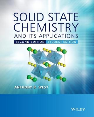 Solid State Chemistry and its Applications by Anthony R. West