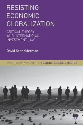Resisting Economic Globalization by David Schneiderman